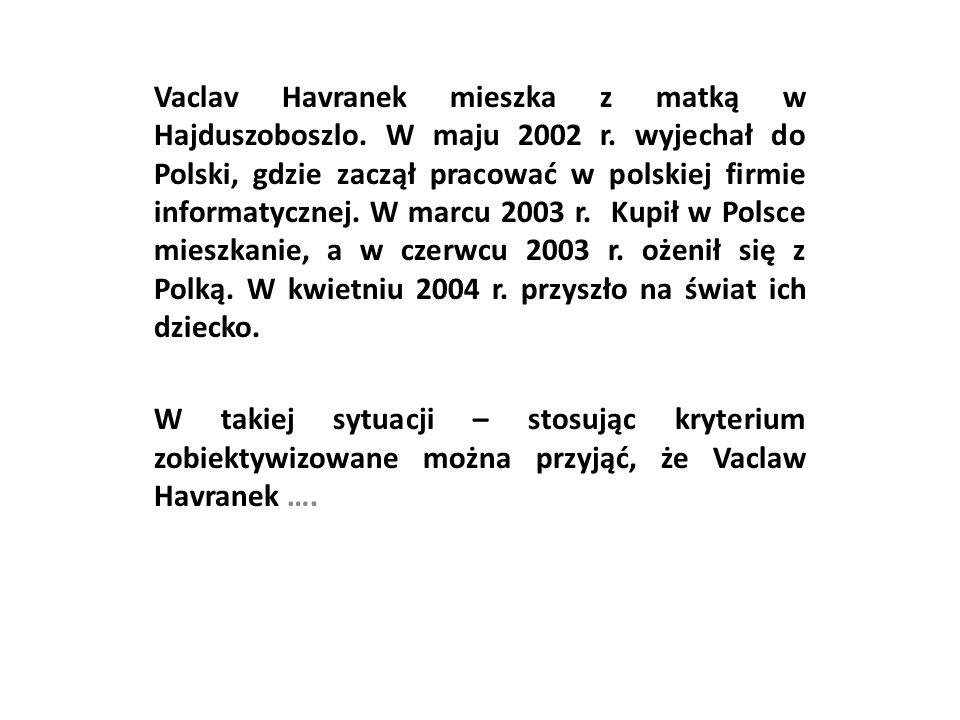 Vaclav Havranek mieszka z matką w Hajduszoboszlo. W maju 2002 r