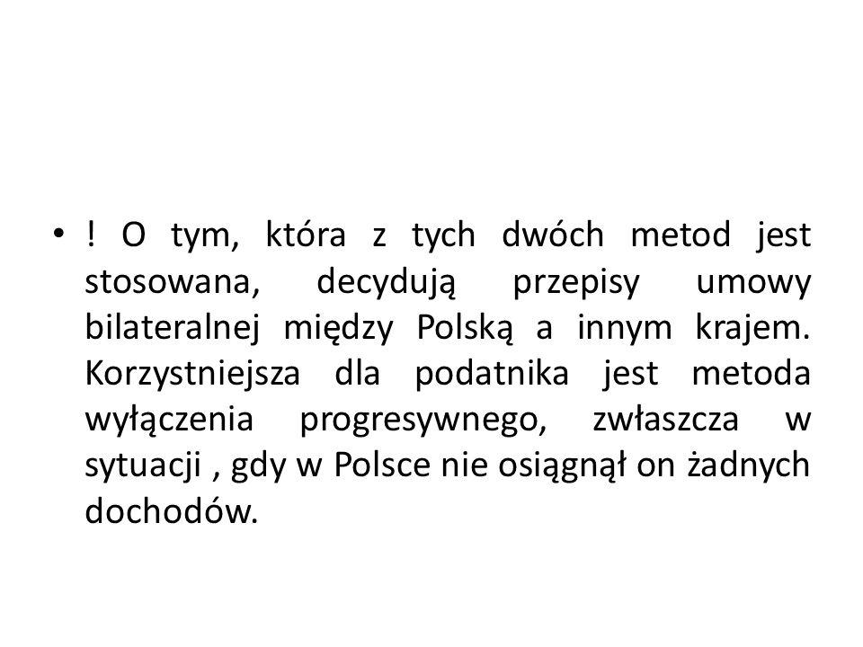 O tym, która z tych dwóch metod jest stosowana, decydują przepisy umowy bilateralnej między Polską a innym krajem.