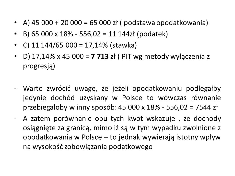 A) 45 000 + 20 000 = 65 000 zł ( podstawa opodatkowania)