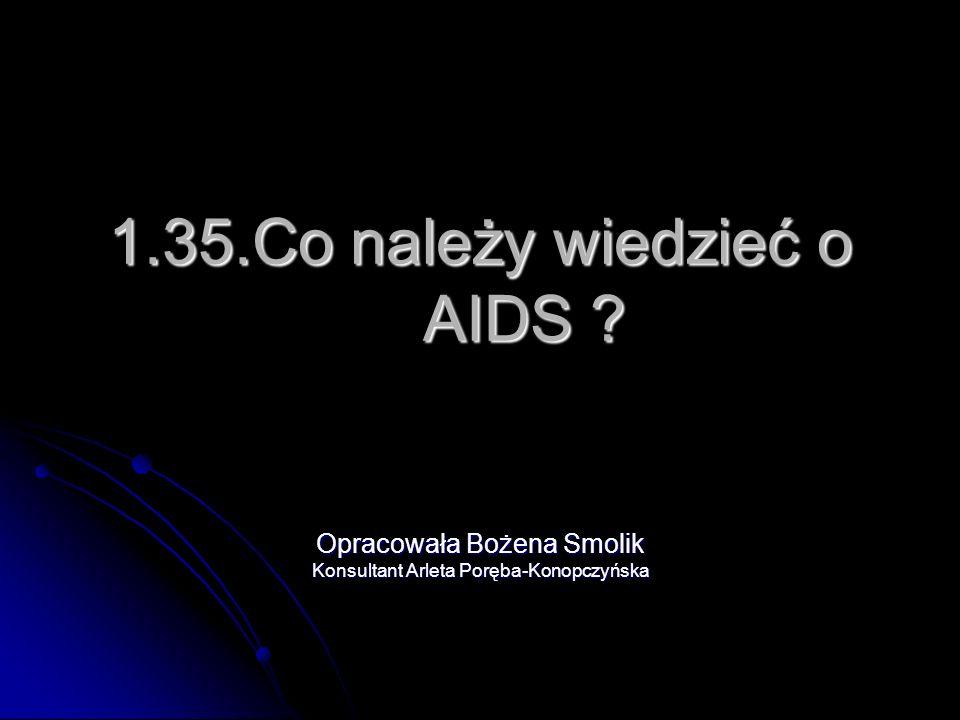 1.35.Co należy wiedzieć o AIDS