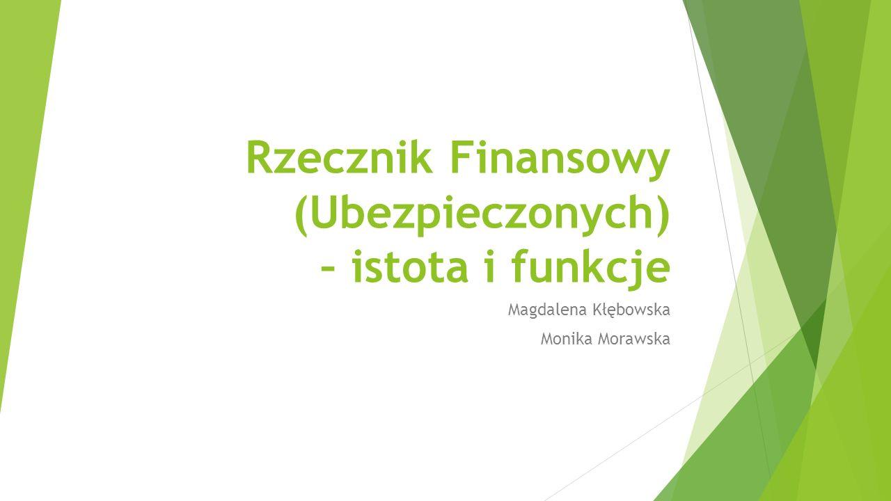 Rzecznik Finansowy (Ubezpieczonych) – istota i funkcje