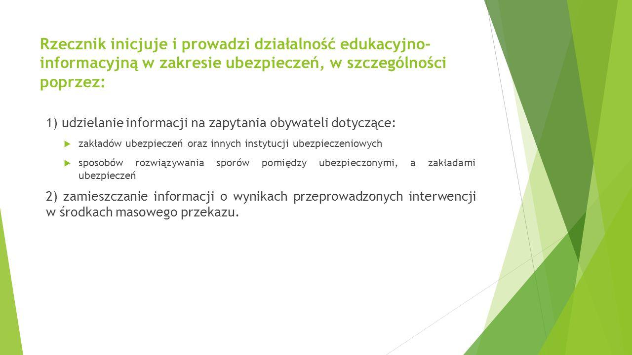 Rzecznik inicjuje i prowadzi działalność edukacyjno-informacyjną w zakresie ubezpieczeń, w szczególności poprzez: