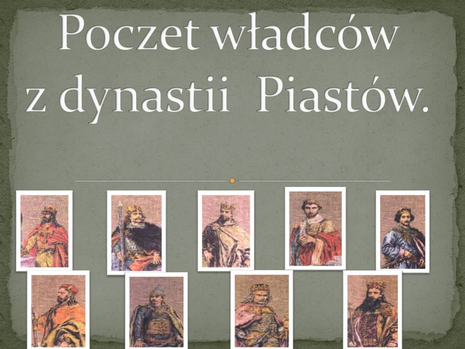 Poczet władców z dynastii Piastów.