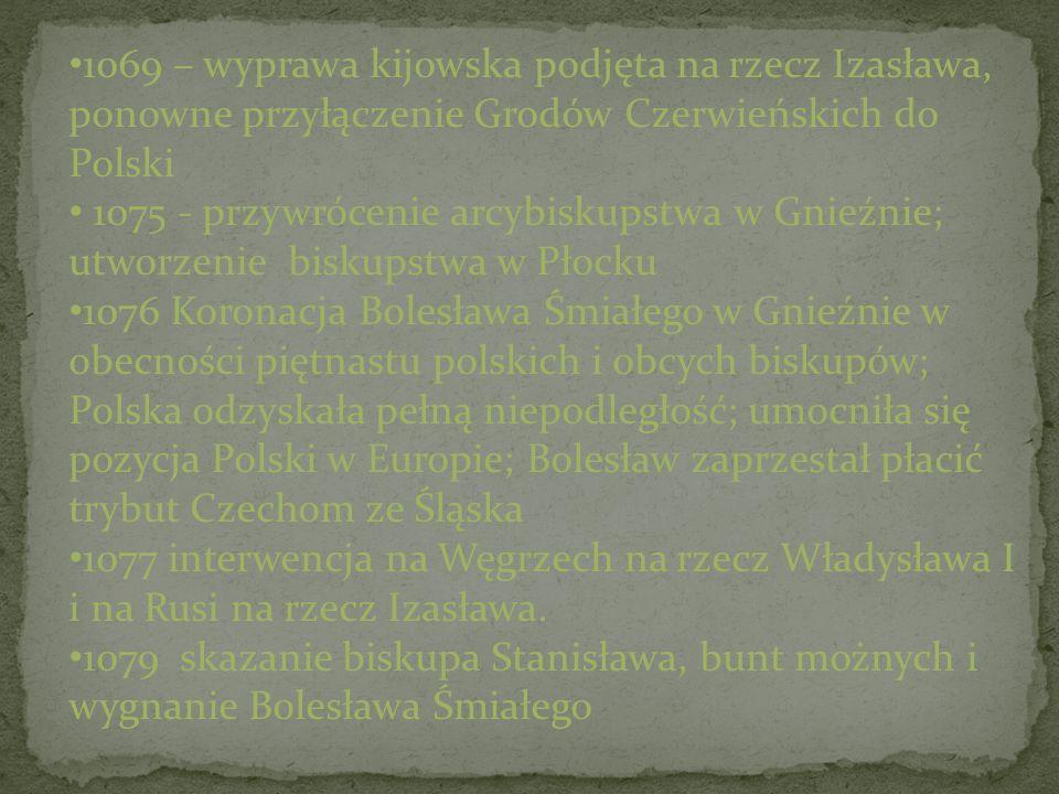 1069 – wyprawa kijowska podjęta na rzecz Izasława, ponowne przyłączenie Grodów Czerwieńskich do Polski
