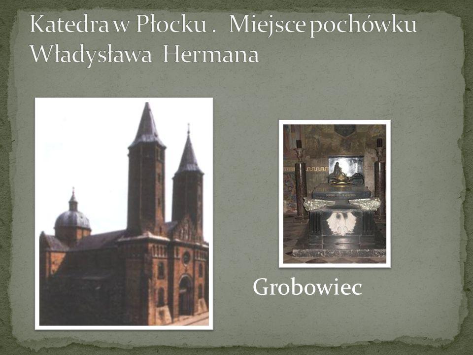 Katedra w Płocku . Miejsce pochówku Władysława Hermana