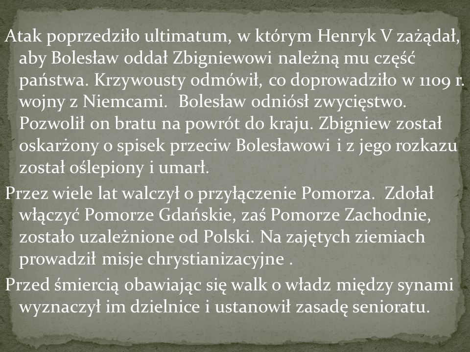 Atak poprzedziło ultimatum, w którym Henryk V zażądał, aby Bolesław oddał Zbigniewowi należną mu część państwa.
