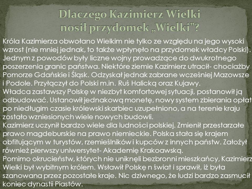 """Dlaczego Kazimierz Wielki nosił przydomek """"Wielki"""