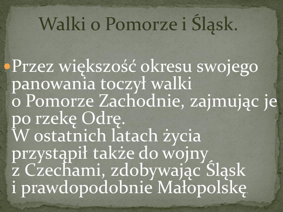 Walki o Pomorze i Śląsk.