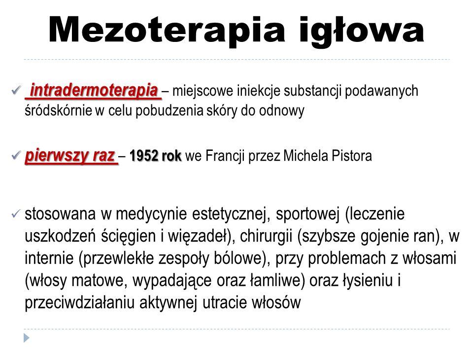 Mezoterapia igłowa intradermoterapia – miejscowe iniekcje substancji podawanych śródskórnie w celu pobudzenia skóry do odnowy.