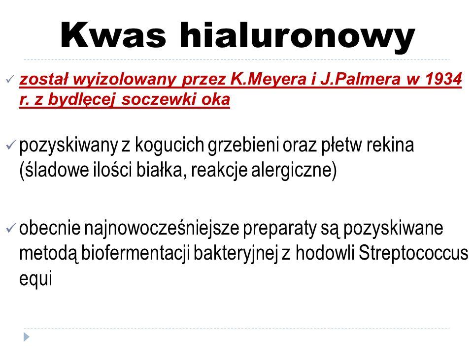 Kwas hialuronowy został wyizolowany przez K.Meyera i J.Palmera w 1934 r. z bydlęcej soczewki oka.