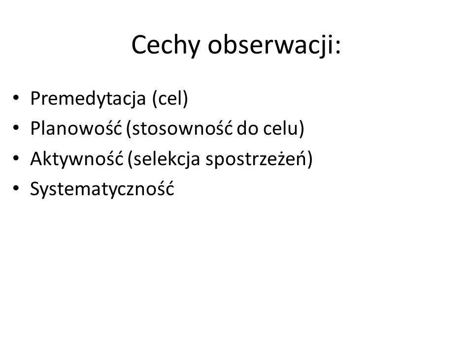 Cechy obserwacji: Premedytacja (cel) Planowość (stosowność do celu)