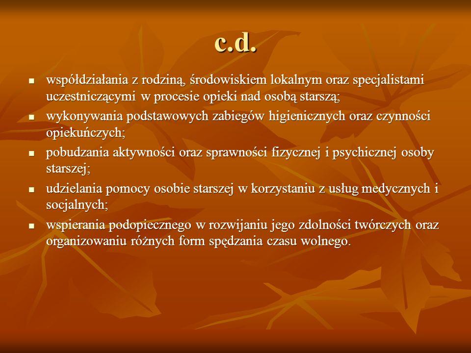 c.d. współdziałania z rodziną, środowiskiem lokalnym oraz specjalistami uczestniczącymi w procesie opieki nad osobą starszą;