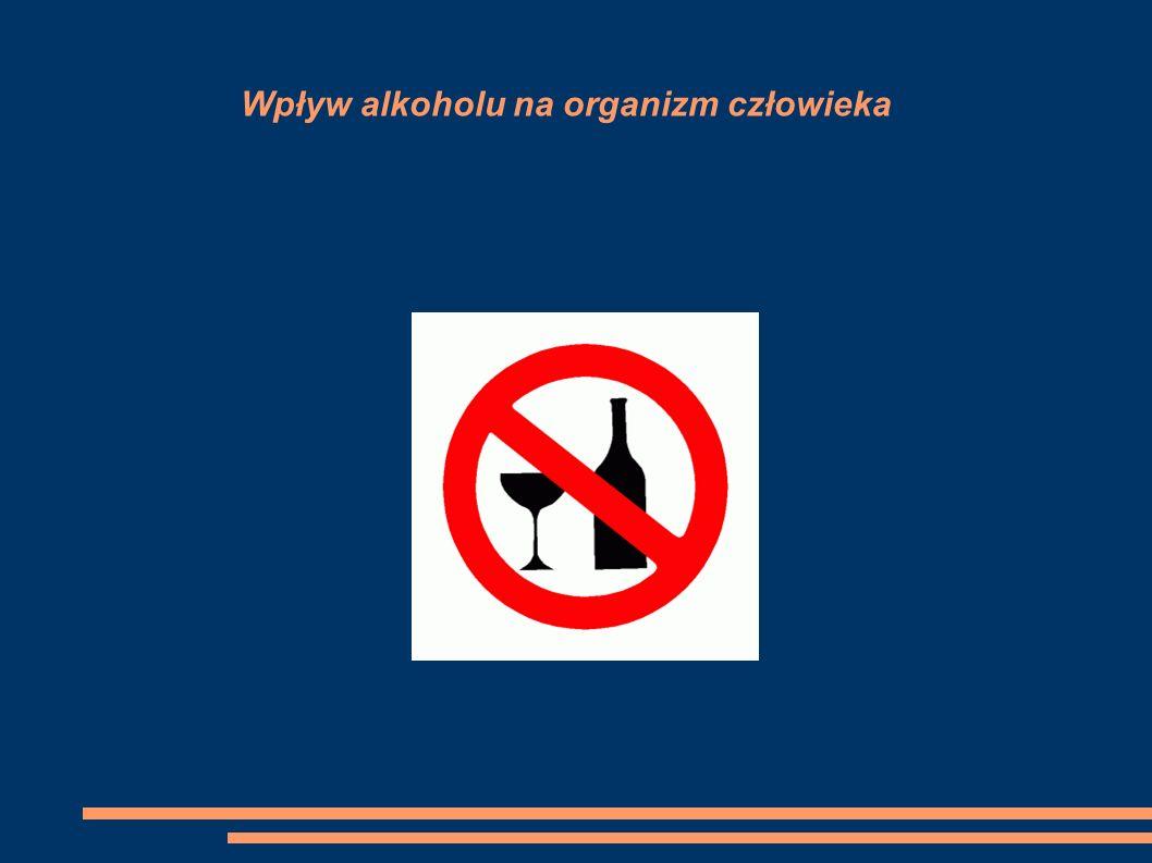 Wpływ alkoholu na organizm człowieka