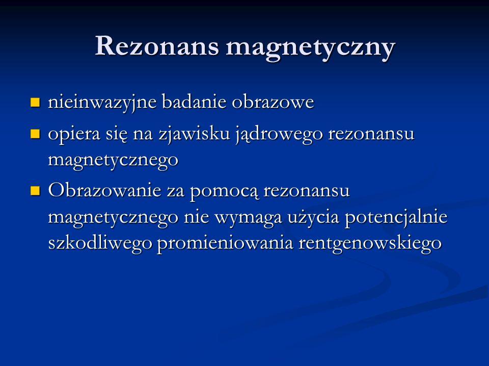 Rezonans magnetyczny nieinwazyjne badanie obrazowe
