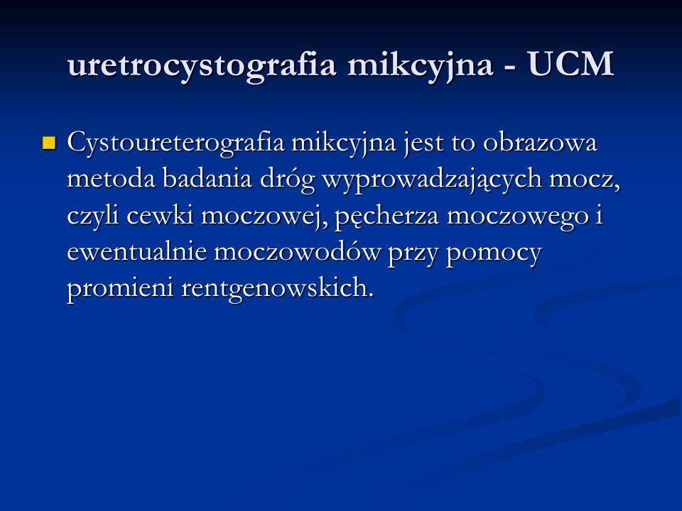 uretrocystografia mikcyjna - UCM