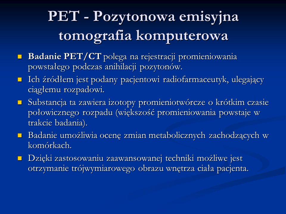 PET - Pozytonowa emisyjna tomografia komputerowa