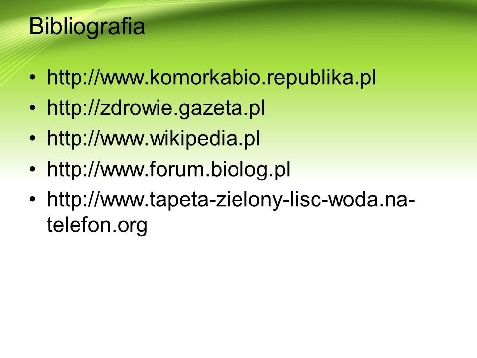 Bibliografia http://www.komorkabio.republika.pl