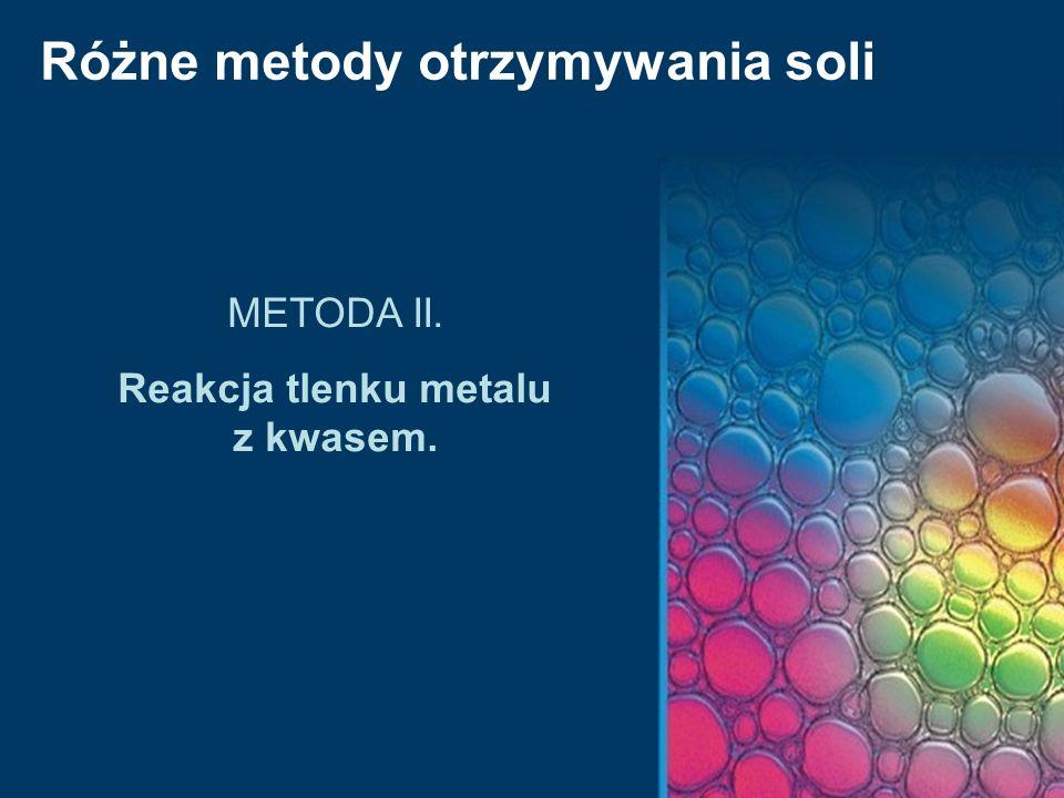 Reakcja tlenku metalu z kwasem.