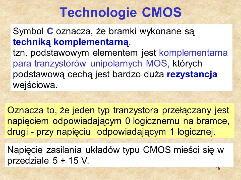 Technologie CMOS (ang. Complementar Metal Oxid- Silicium)