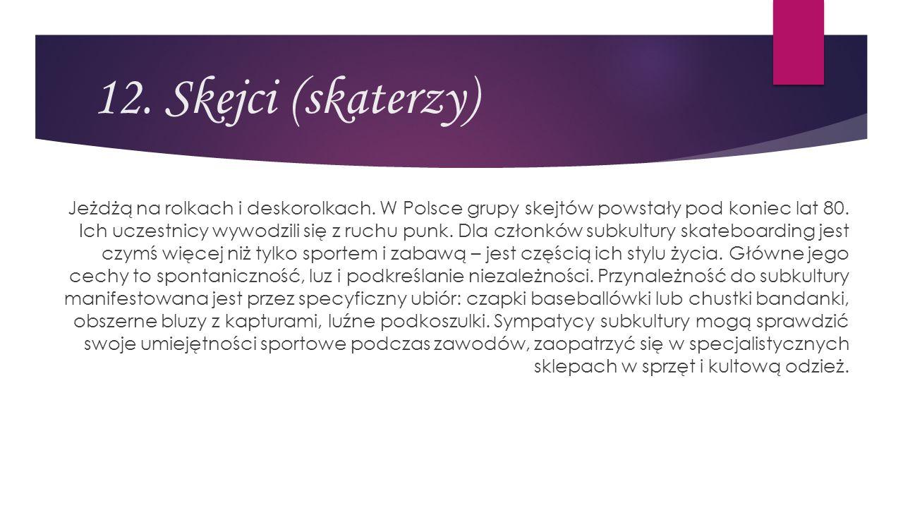 12. Skejci (skaterzy)