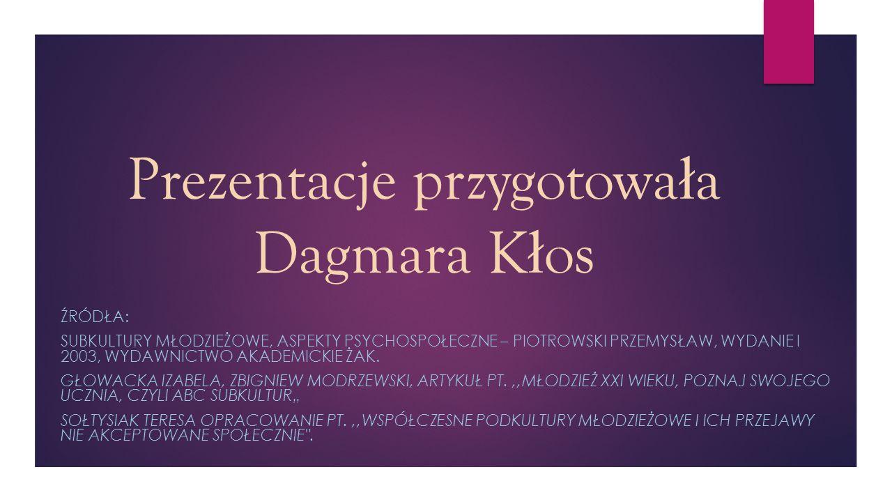 Prezentacje przygotowała Dagmara Kłos