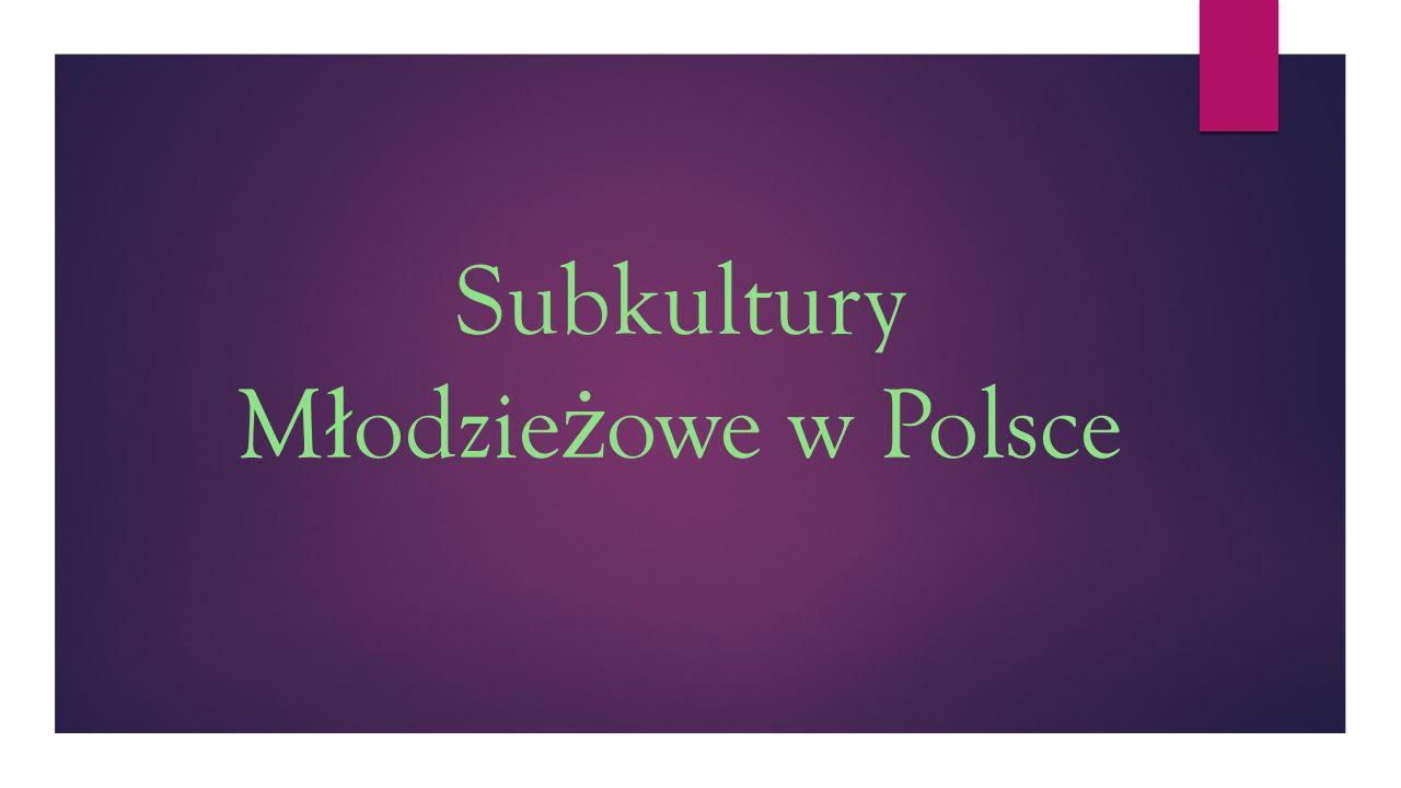 Subkultury Młodzieżowe w Polsce