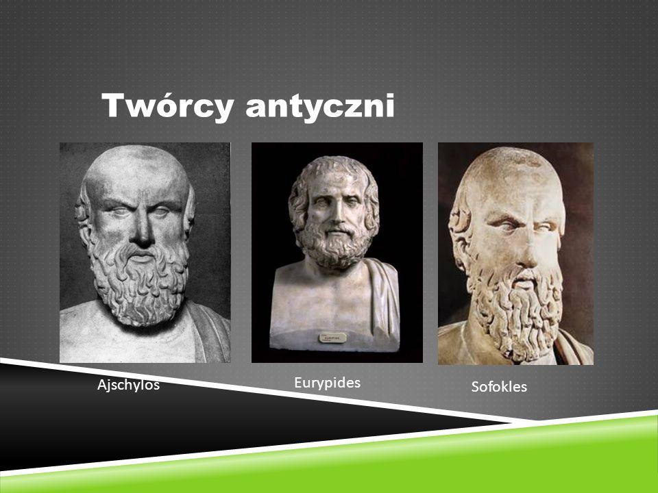Twórcy antyczni Ajschylos Eurypides Sofokles
