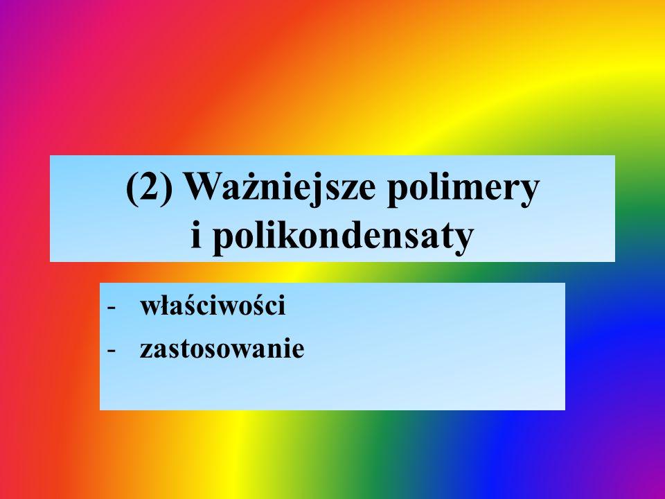 (2) Ważniejsze polimery i polikondensaty