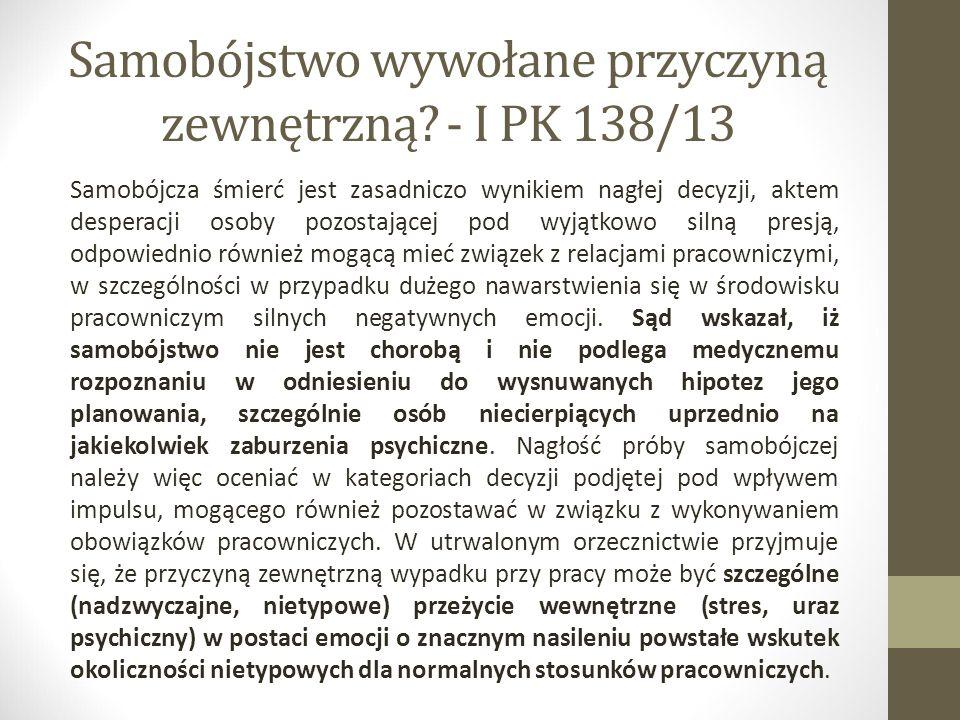 Samobójstwo wywołane przyczyną zewnętrzną - I PK 138/13