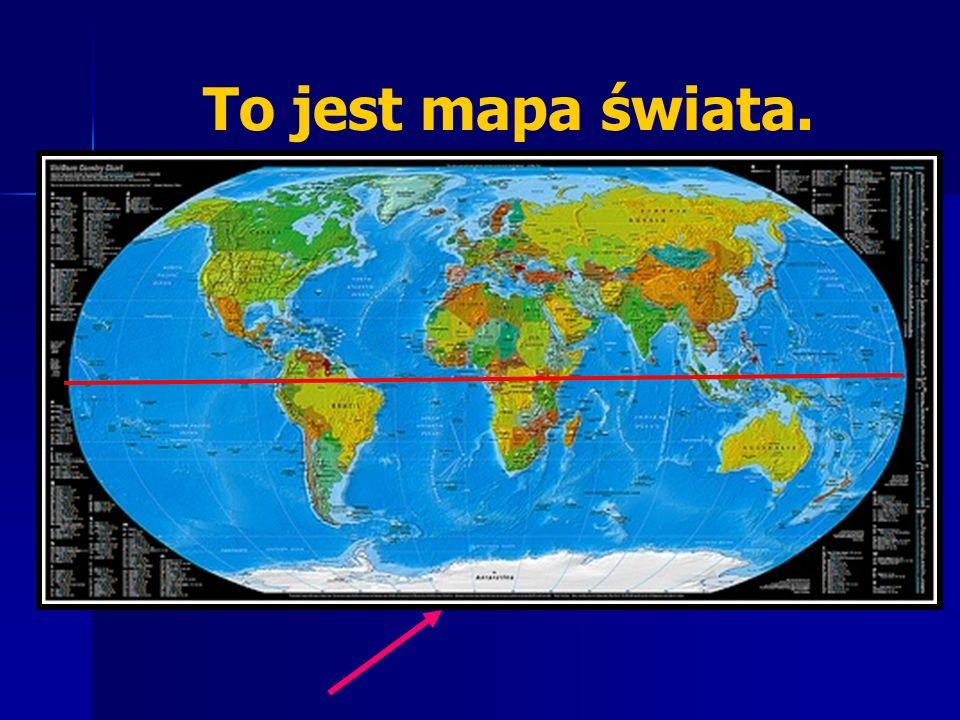 To jest mapa świata.