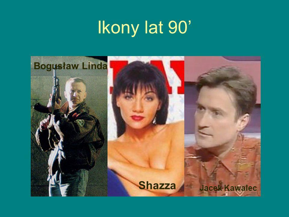 Ikony lat 90' Bogusław Linda Shazza Jacek Kawalec