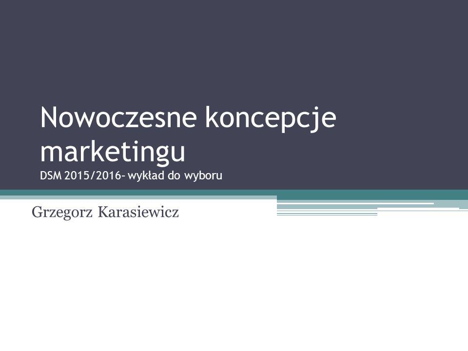 Nowoczesne koncepcje marketingu DSM 2015/2016– wykład do wyboru