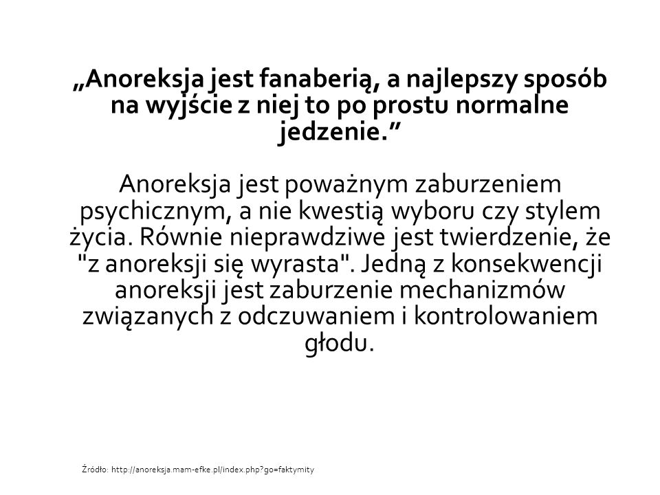 """""""Anoreksja jest fanaberią, a najlepszy sposób na wyjście z niej to po prostu normalne jedzenie."""