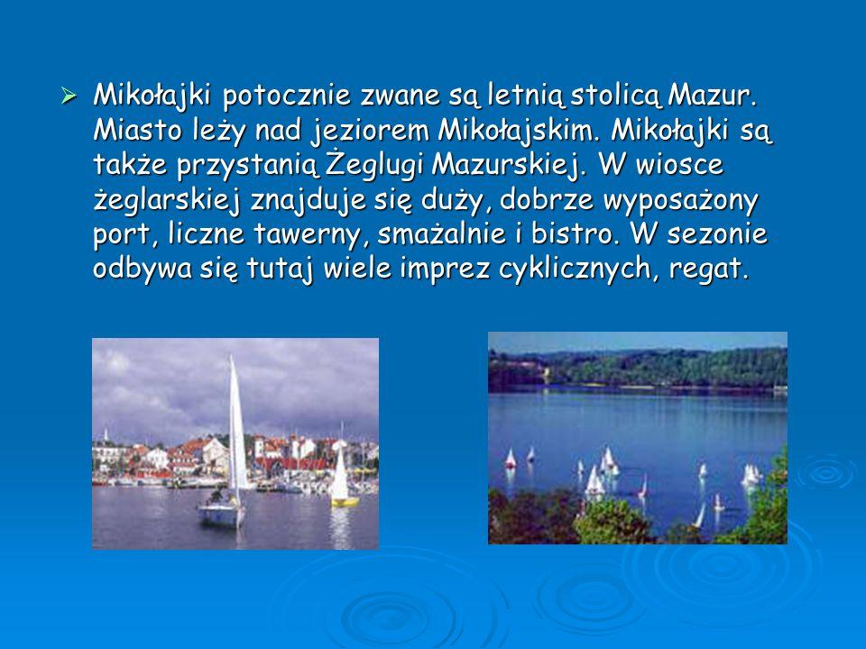 Mikołajki potocznie zwane są letnią stolicą Mazur