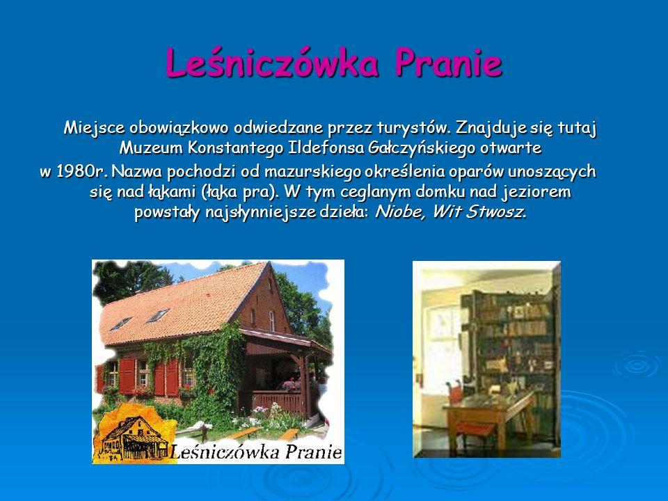 Leśniczówka Pranie Miejsce obowiązkowo odwiedzane przez turystów. Znajduje się tutaj Muzeum Konstantego Ildefonsa Gałczyńskiego otwarte.