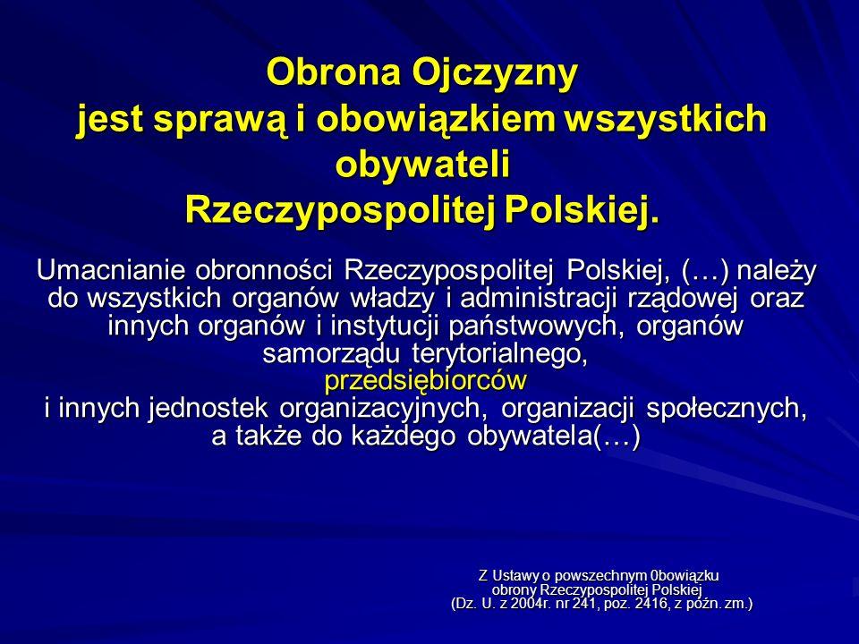 Obrona Ojczyzny jest sprawą i obowiązkiem wszystkich obywateli Rzeczypospolitej Polskiej.