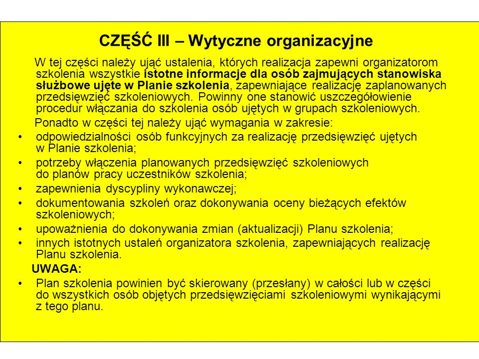 CZĘŚĆ III – Wytyczne organizacyjne