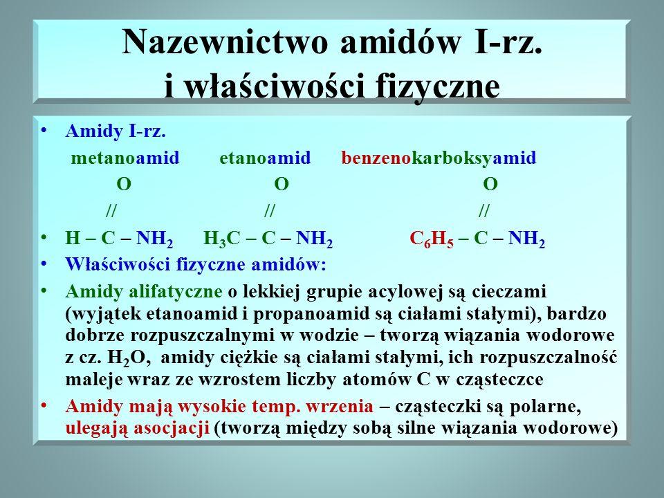 Nazewnictwo amidów I-rz. i właściwości fizyczne