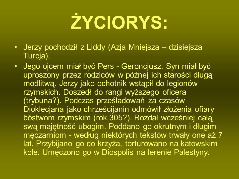 ŻYCIORYS: Jerzy pochodził z Liddy (Azja Mniejsza – dzisiejsza Turcja).