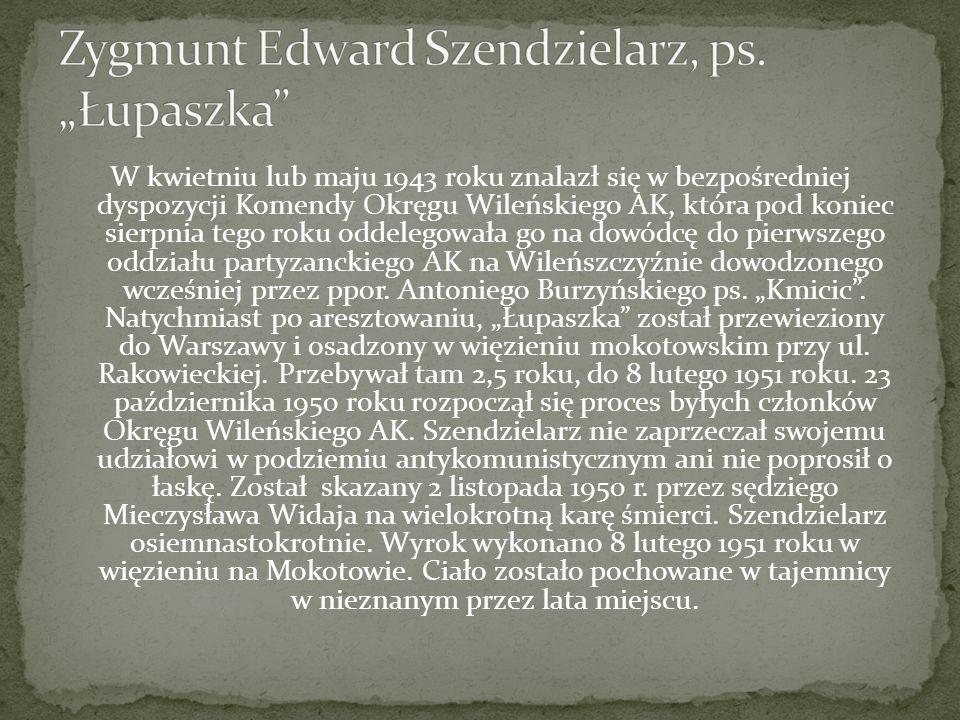 """Zygmunt Edward Szendzielarz, ps. """"Łupaszka"""