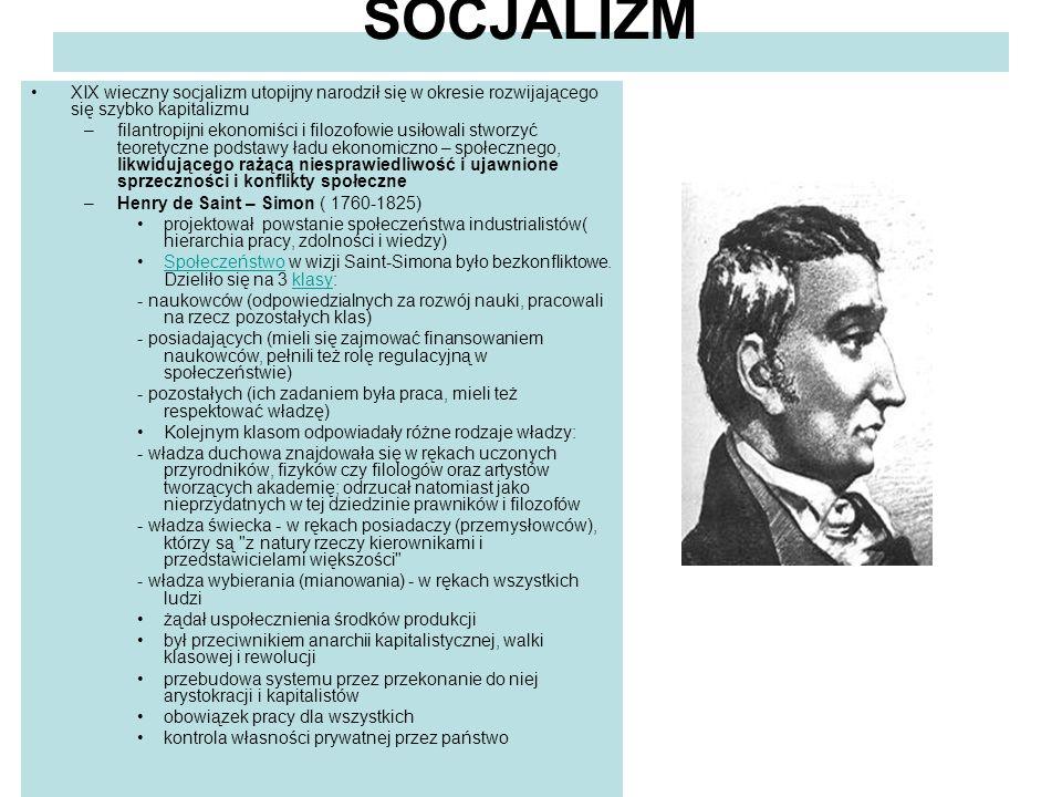 SOCJALIZM XIX wieczny socjalizm utopijny narodził się w okresie rozwijającego się szybko kapitalizmu.