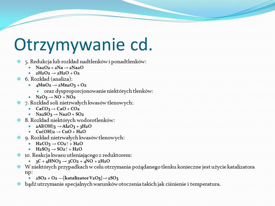 Otrzymywanie cd. 5. Redukcja lub rozkład nadtlenków i ponadtlenków: