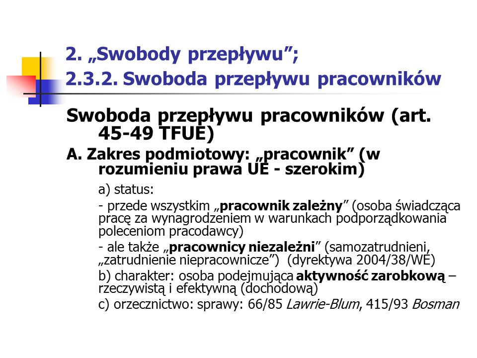 """2. """"Swobody przepływu ; 2.3.2. Swoboda przepływu pracowników"""