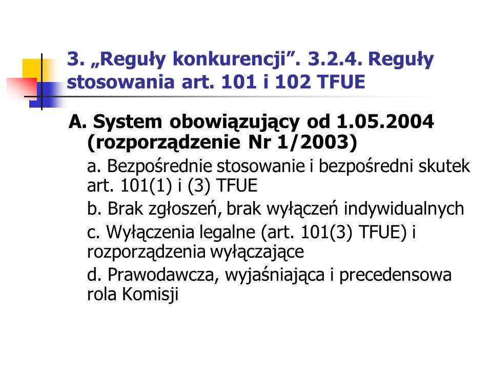 """3. """"Reguły konkurencji . 3.2.4. Reguły stosowania art. 101 i 102 TFUE"""