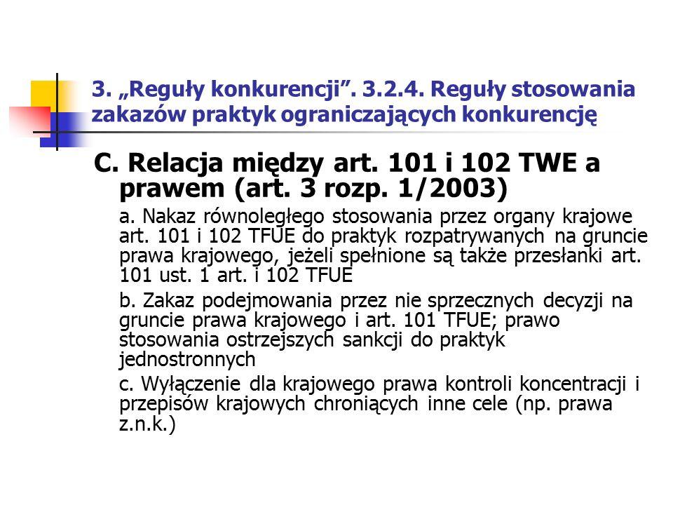 C. Relacja między art. 101 i 102 TWE a prawem (art. 3 rozp. 1/2003)