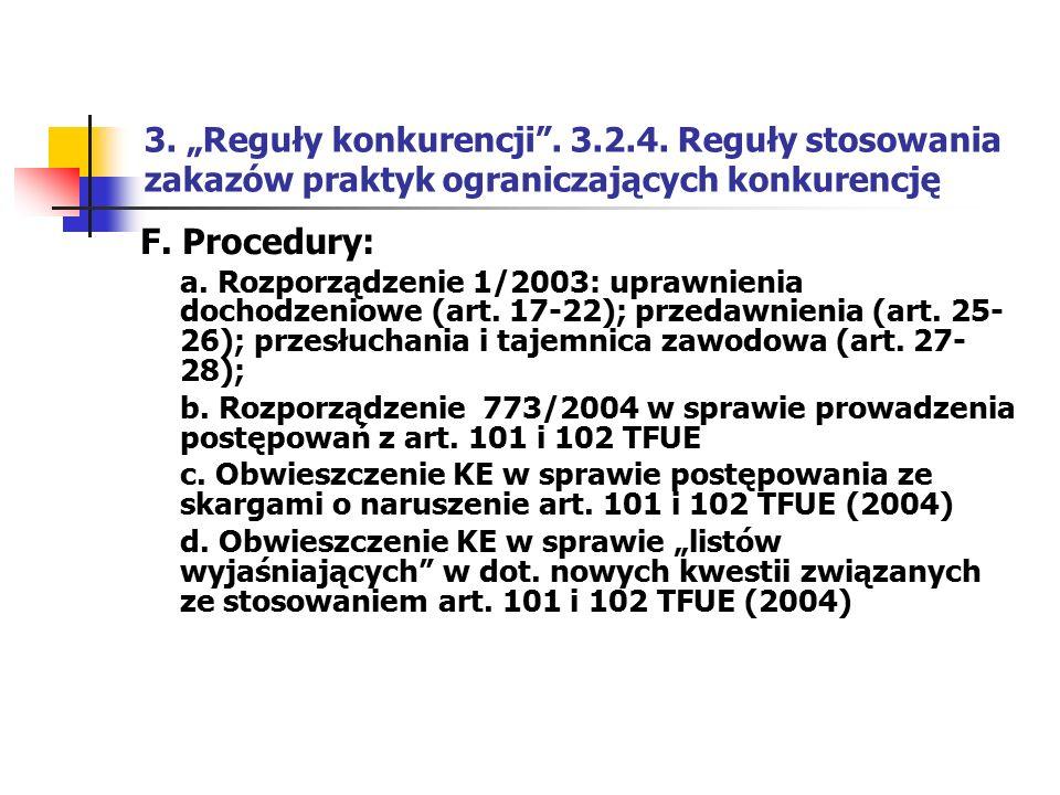 """3. """"Reguły konkurencji . 3.2.4. Reguły stosowania zakazów praktyk ograniczających konkurencję"""