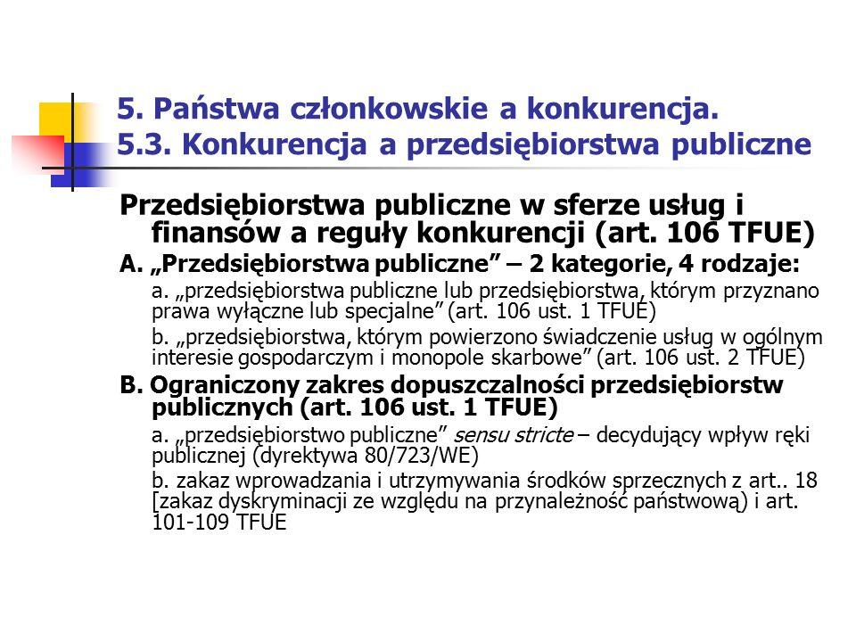 5. Państwa członkowskie a konkurencja. 5. 3