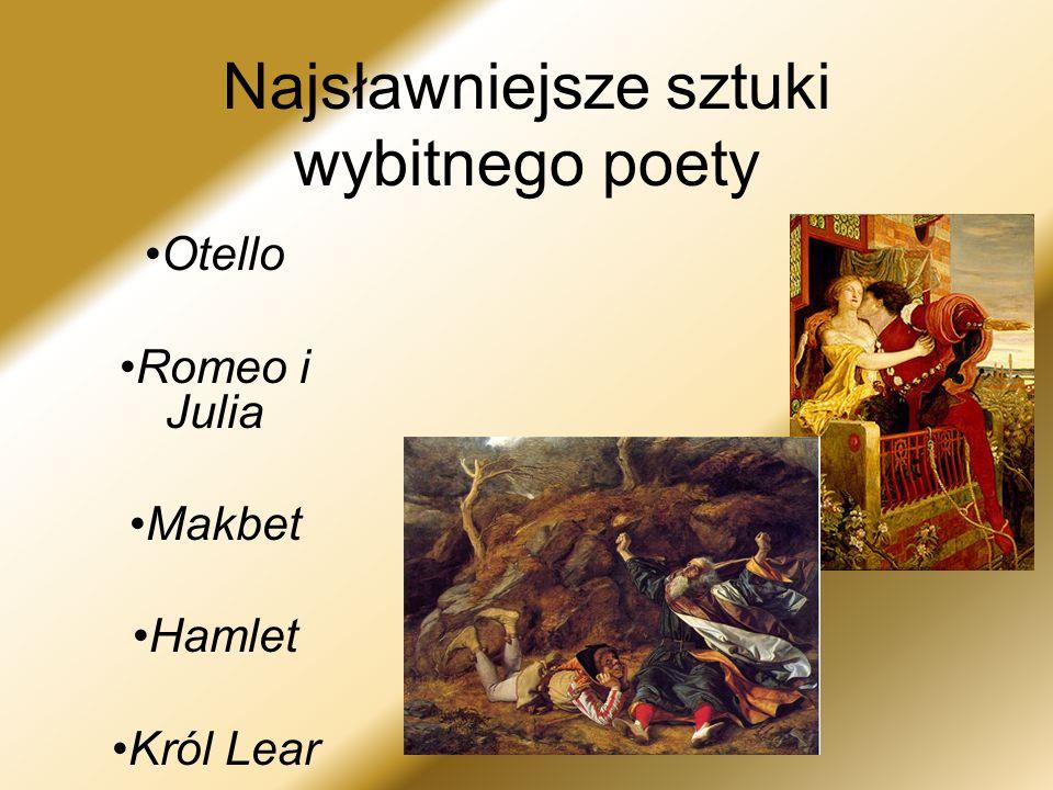 Najsławniejsze sztuki wybitnego poety