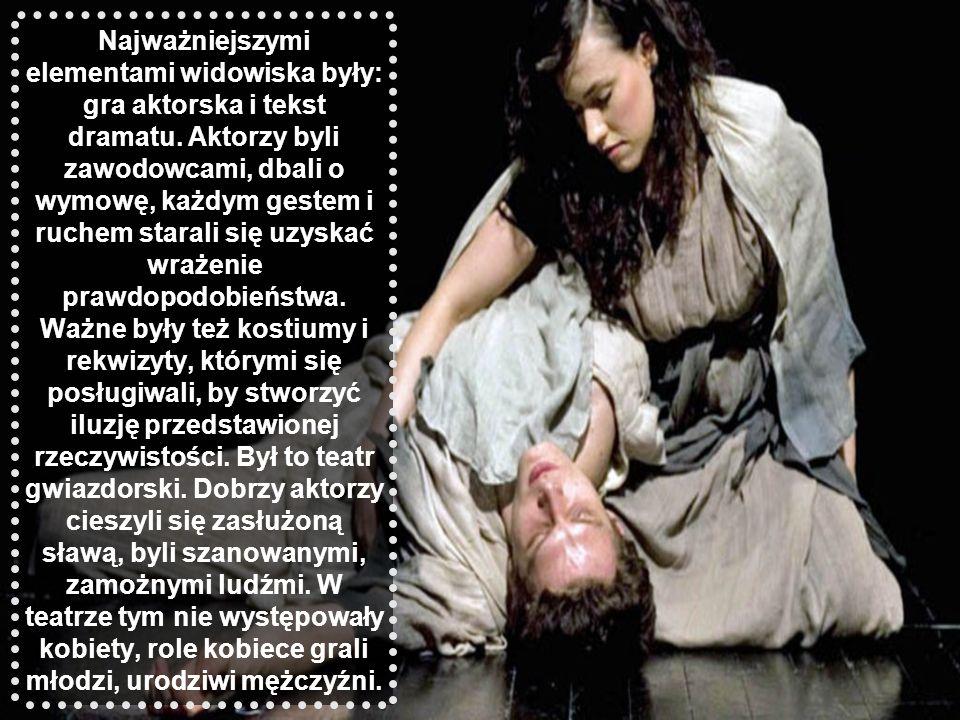 Najważniejszymi elementami widowiska były: gra aktorska i tekst dramatu.