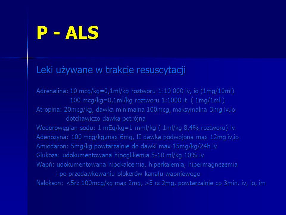 P - ALS Leki używane w trakcie resuscytacji
